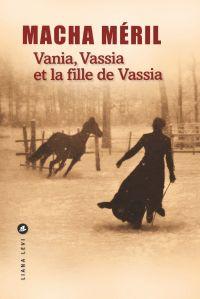 Vania, Vassia et la fille de Vassia | Méril, Macha. Auteur