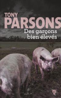 Des garçons bien élevés | Parsons, Tony. Auteur