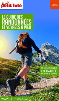 Le guide des randonnées et voyages à pied : tous les bons plans en France et dans le monde : 2019