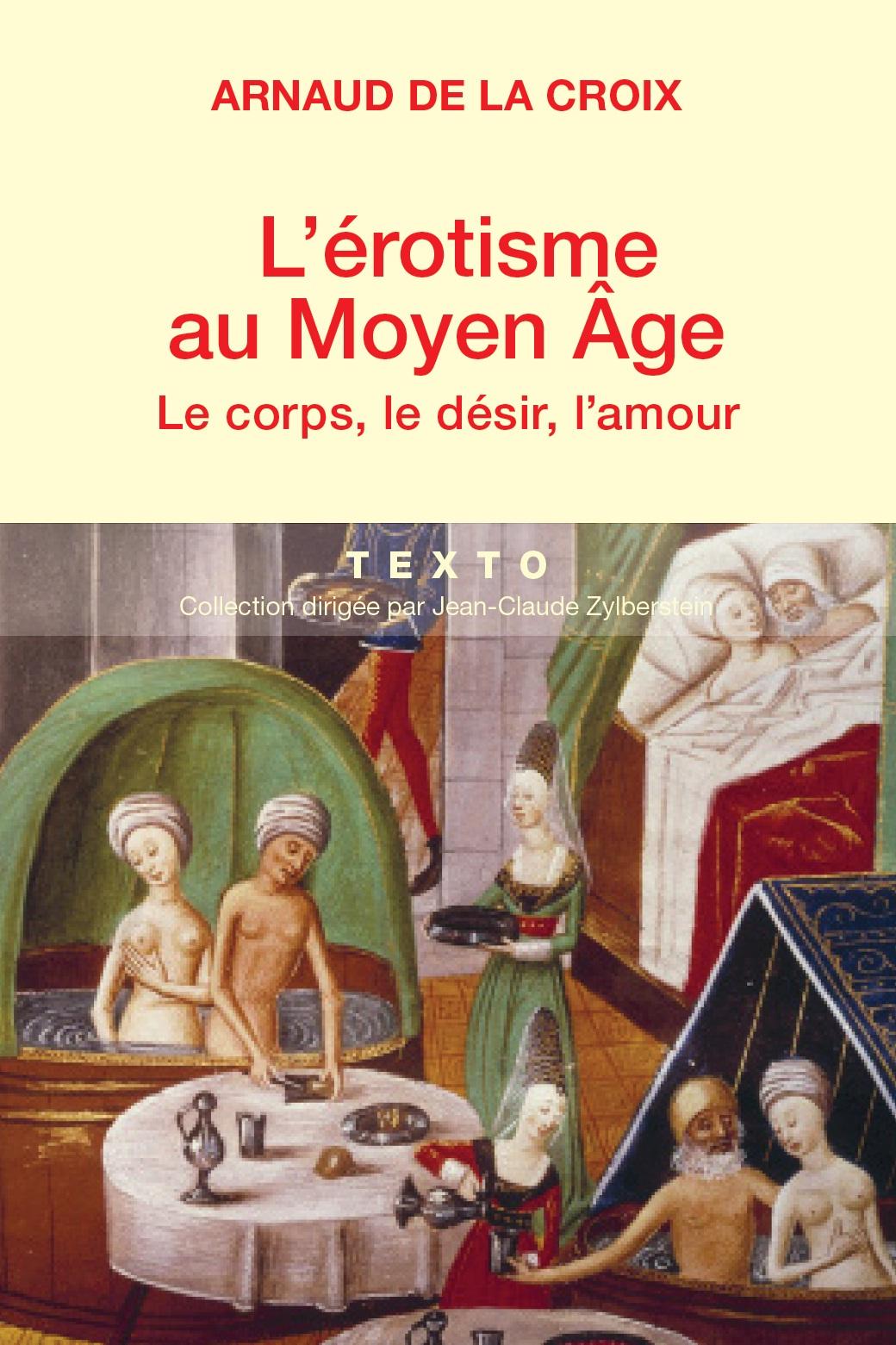 L'érotisme au Moyen-Age : Le corps, le désir, l'amour