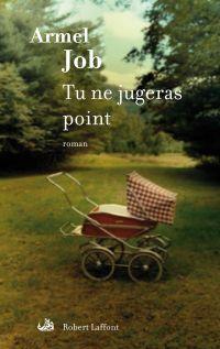 Tu ne jugeras point | Job, Armel (1948-....). Auteur