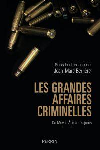 Image de couverture (Les grandes affaires criminelles du Moyen Âge à nos jours)