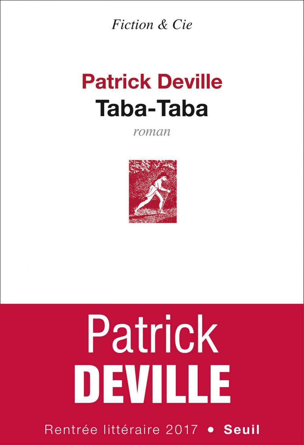 Taba-Taba   Deville, Patrick. Auteur