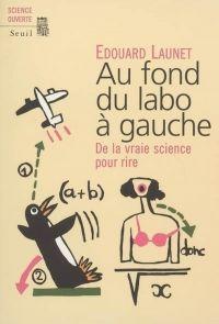 Cover image (Au fond du labo à gauche. De la vraie science pour rire)