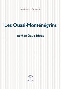 Les Quasi-Monténégrins/Deux frères