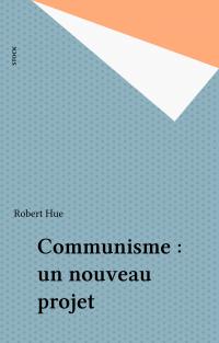 Communisme : un nouveau projet