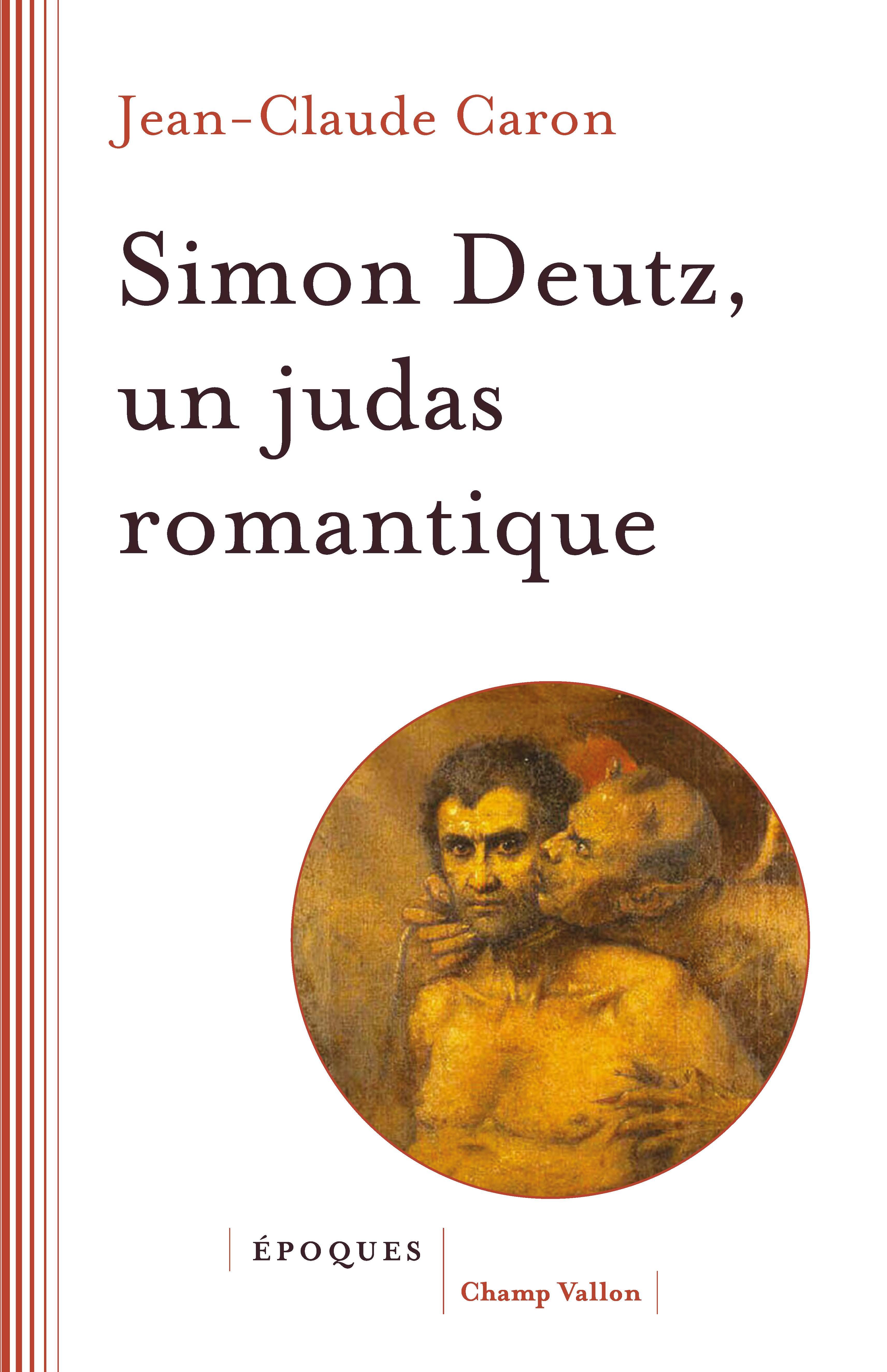 Simon Deutz, un Judas romantique