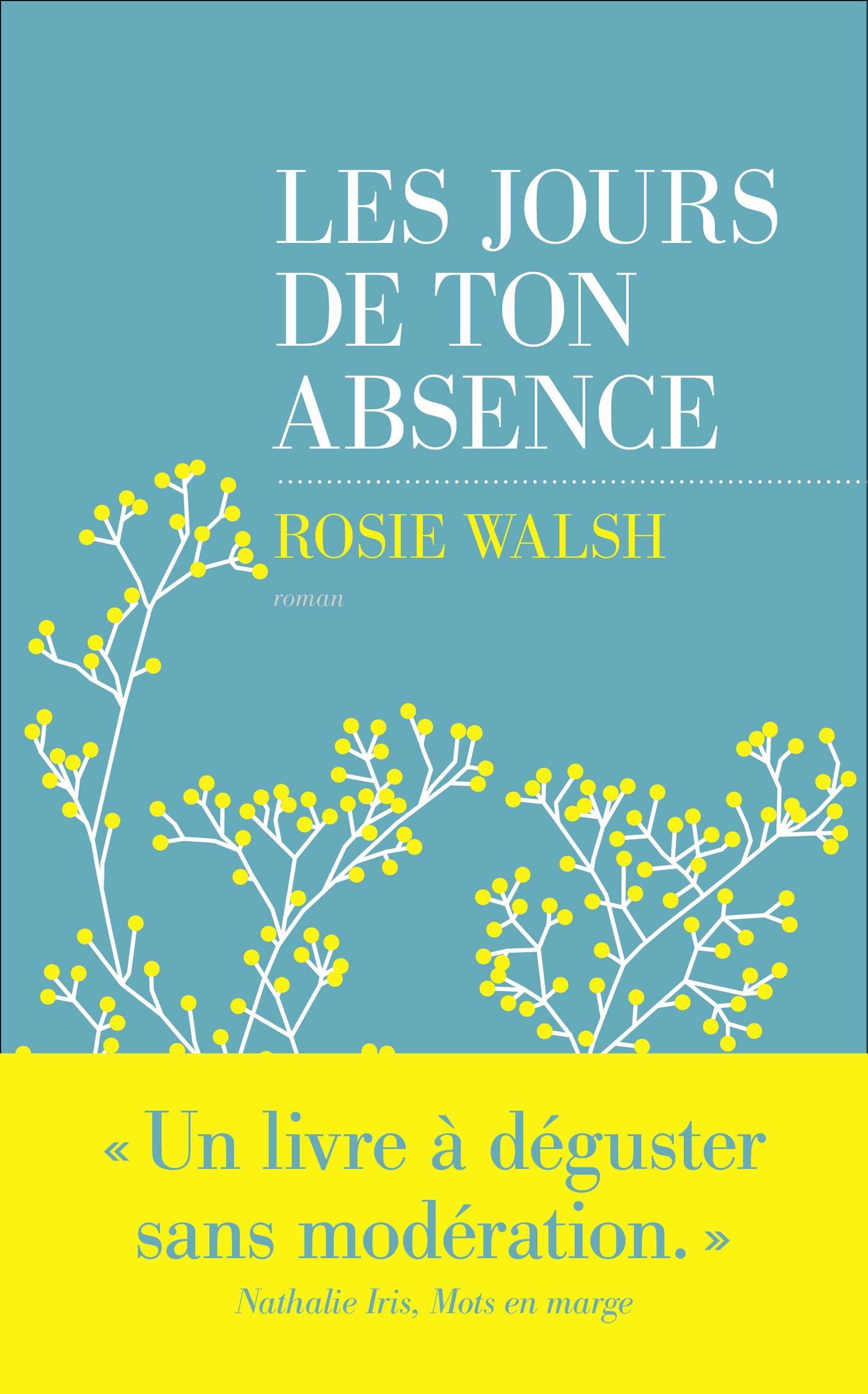 Les jours de ton absence | WALSH, Rosie