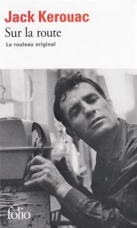 Sur la route. Le rouleau original | Kerouac, Jack. Auteur