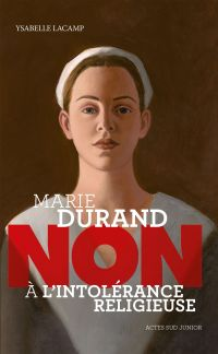 """Marie Durand : """"Non à l'int..."""