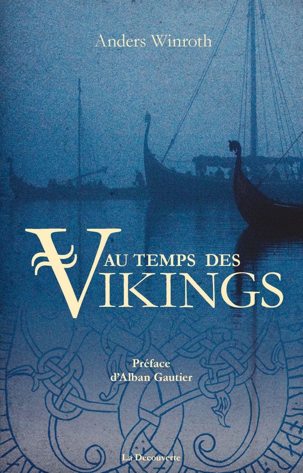Au temps des Vikings   Winroth, Anders. Auteur