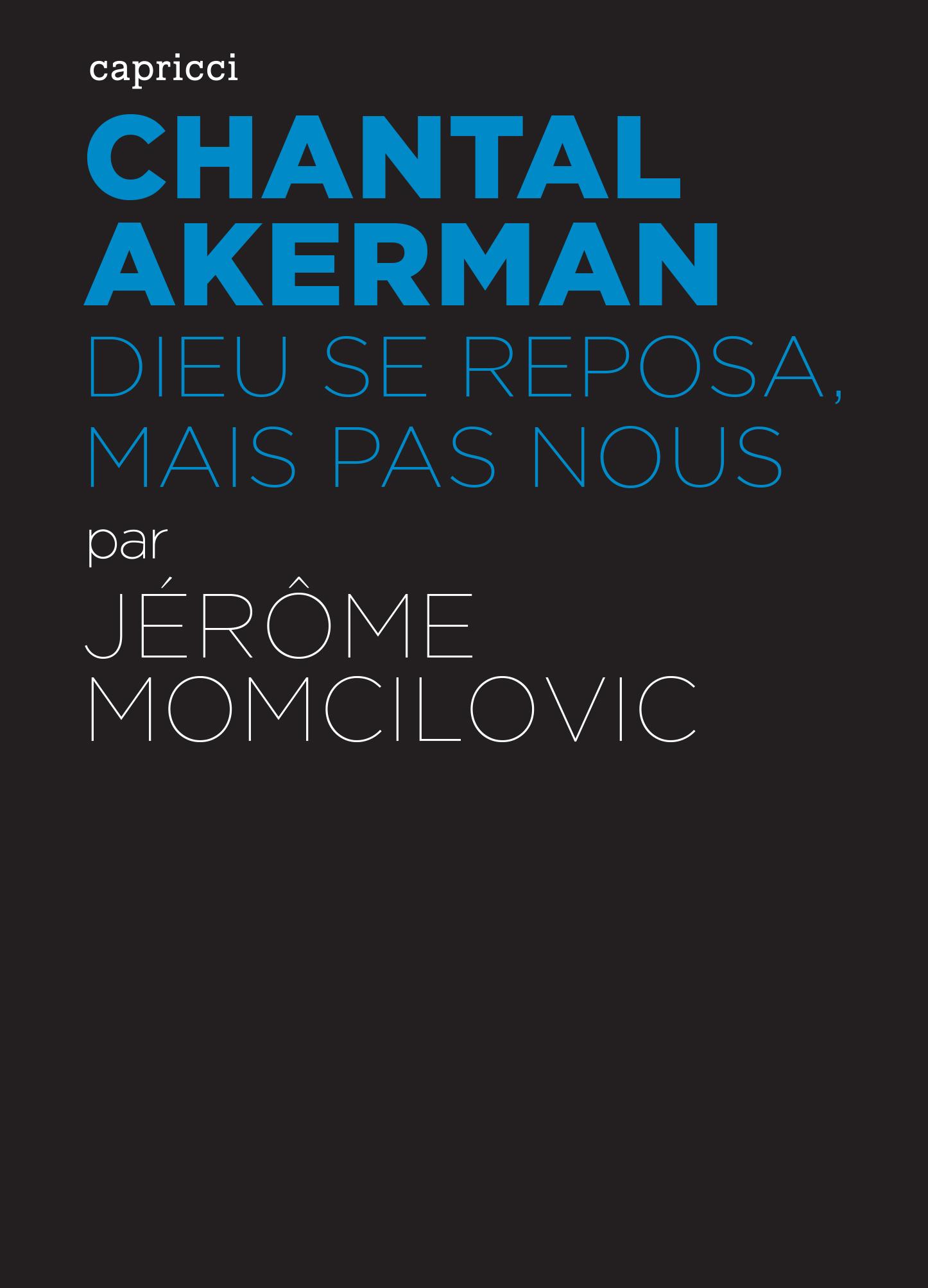 Chantal Akerman - Dieu se reposa, mais pas nous