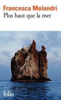 Plus haut que la mer | Melandri, Francesca. Auteur
