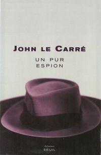 Un pur espion | Le Carré, John. Auteur