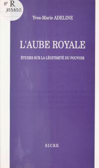 L'Aube royale : études sur ...