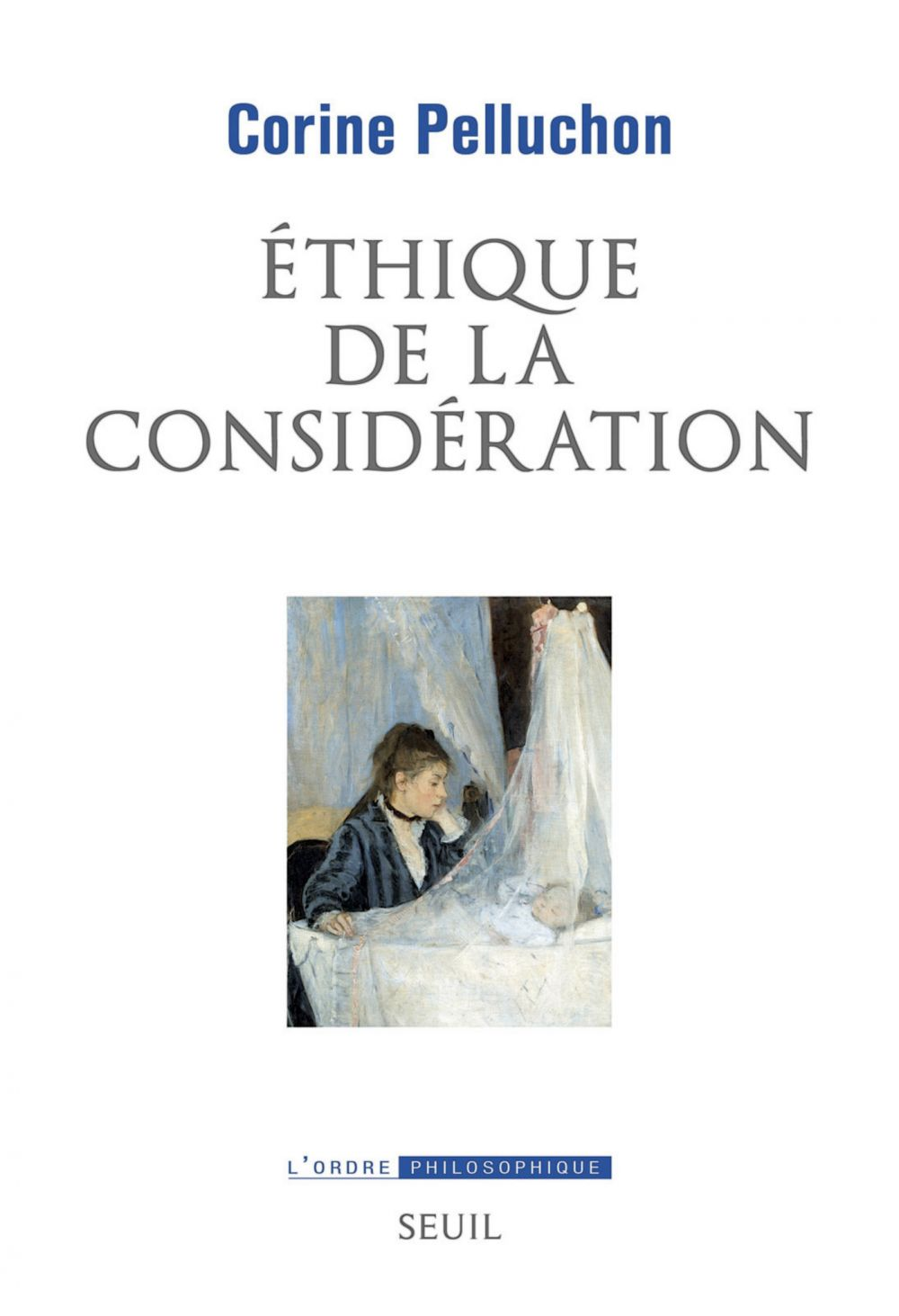 Ethique de la considération | Pelluchon, Corine (1967-....). Auteur