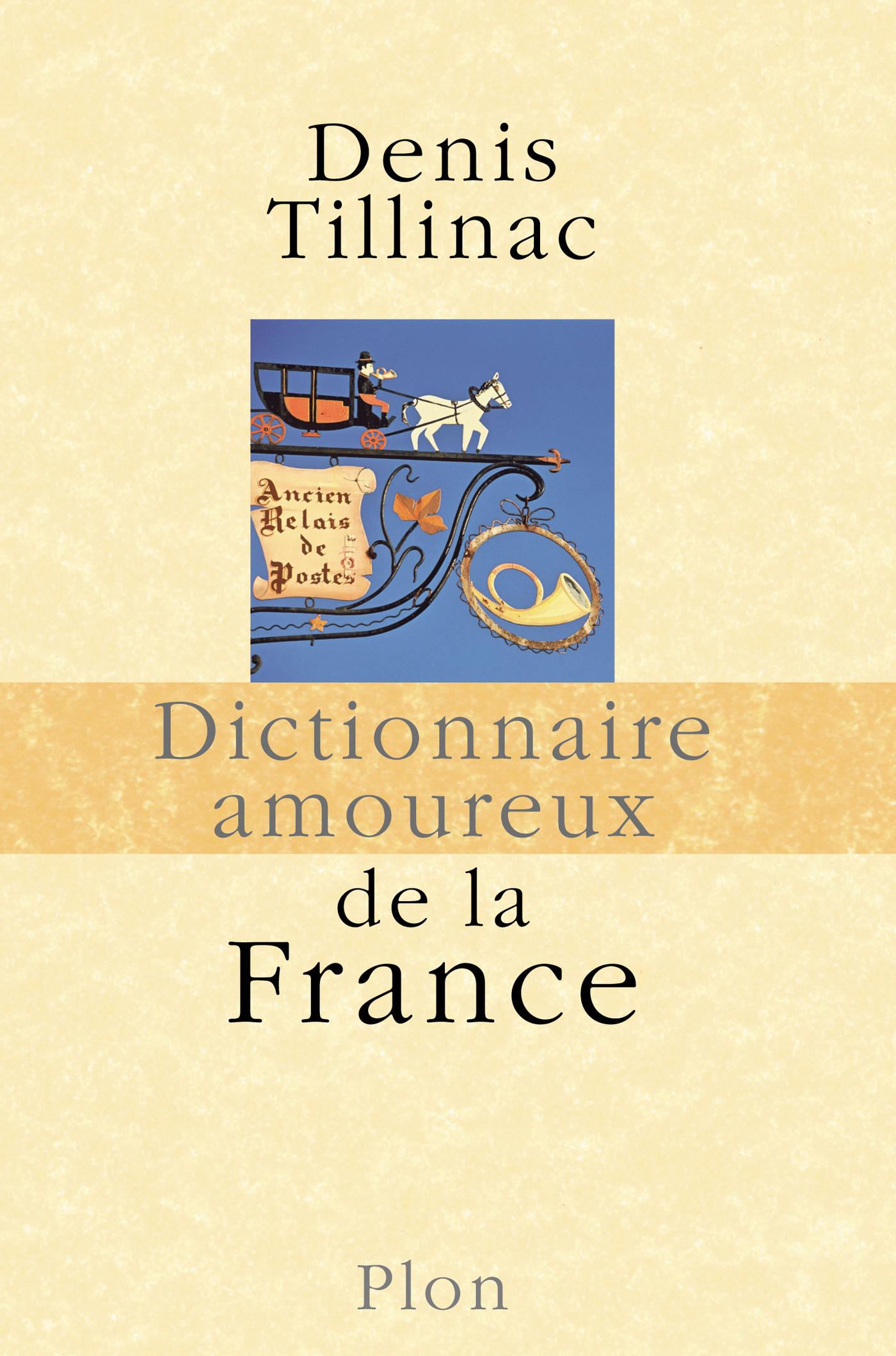 Dictionnaire amoureux de la France | TILLINAC, Denis
