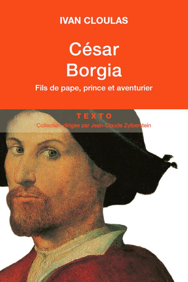 César Borgia : Fils de pape, prince et aventurier  