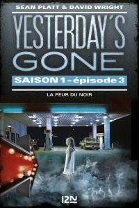 Yesterday's gone - saison 1 - épisode 3 : La peur du noir