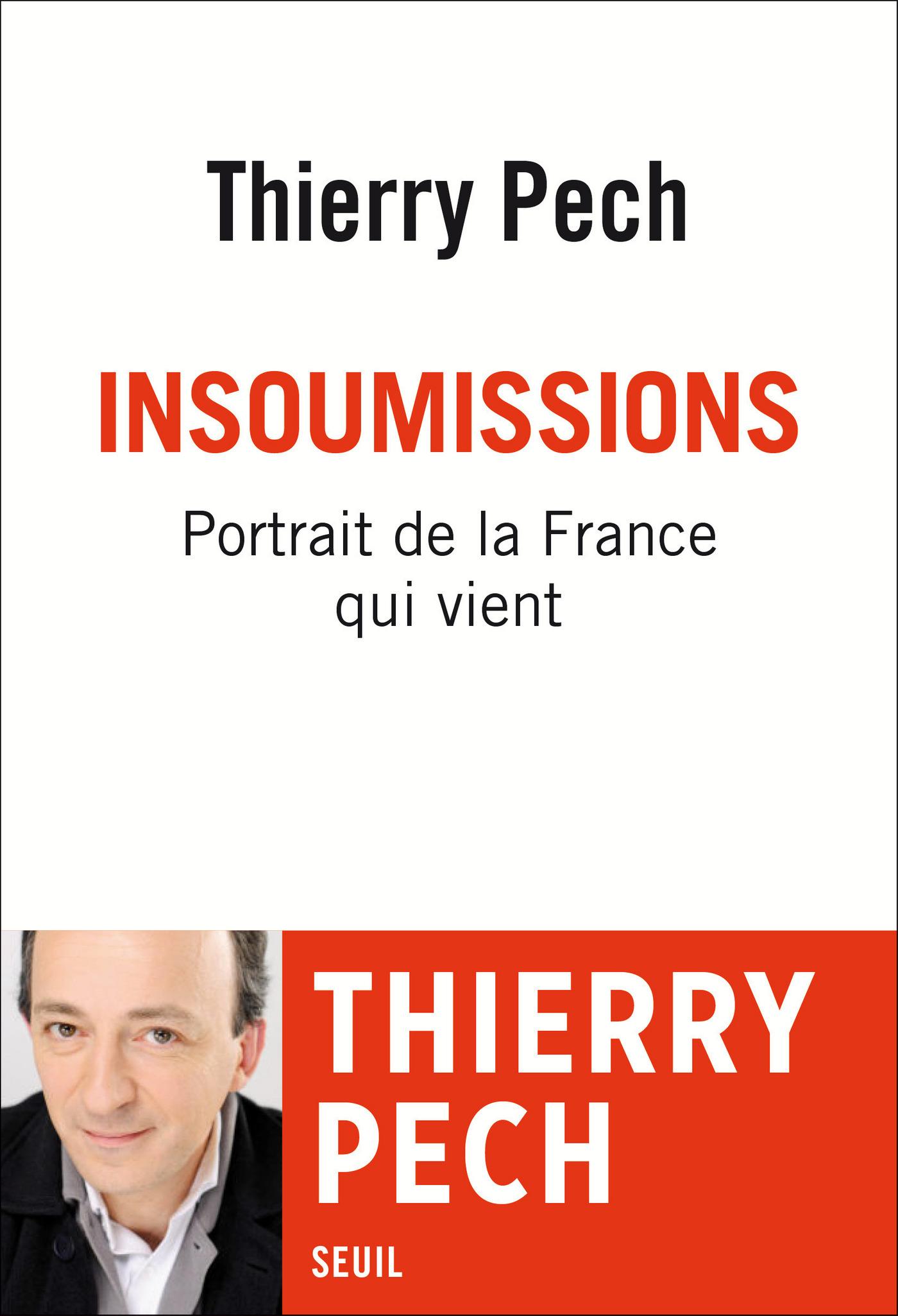 Insoumissions. Portrait de la France qui vient | Pech, Thierry