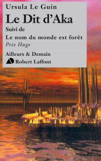 Image de couverture (Le dit d'Aka, suivi de Le nom du monde est forêt)