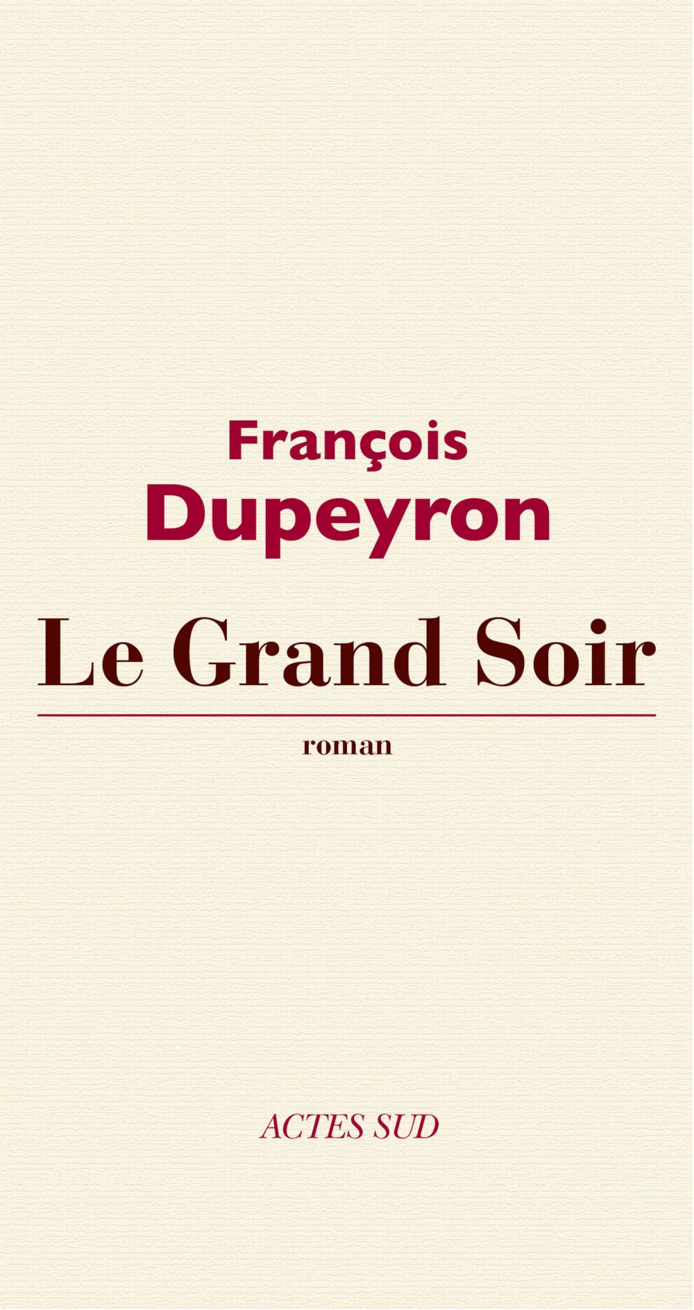 Le Grand Soir | Dupeyron, François (1950-2016). Auteur