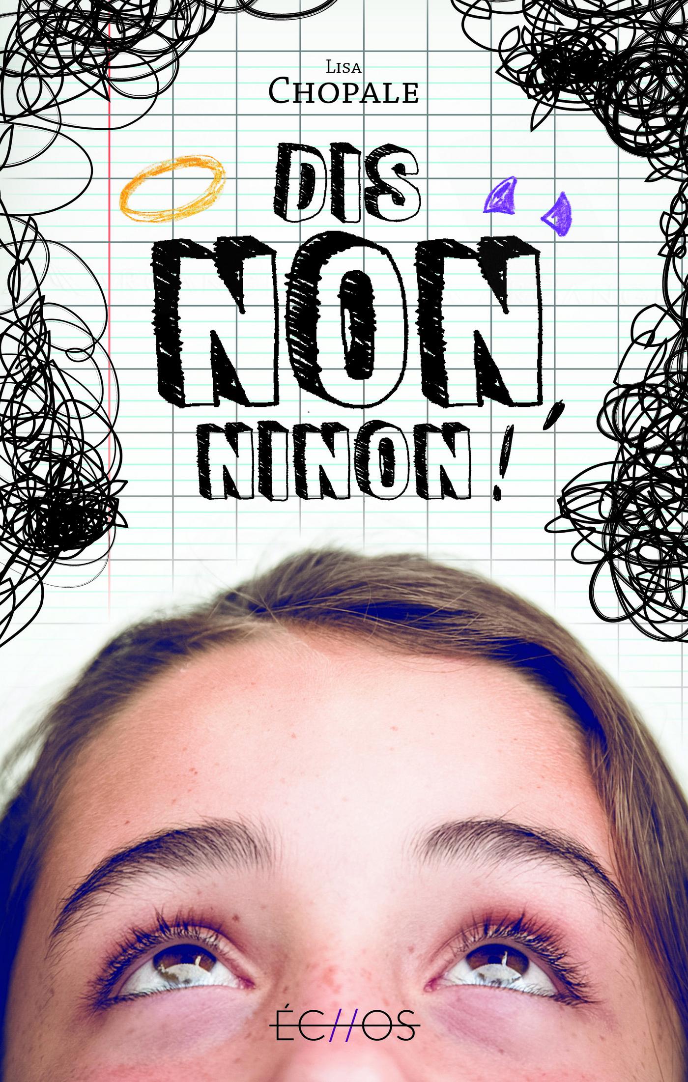 Dis-non, Ninon !