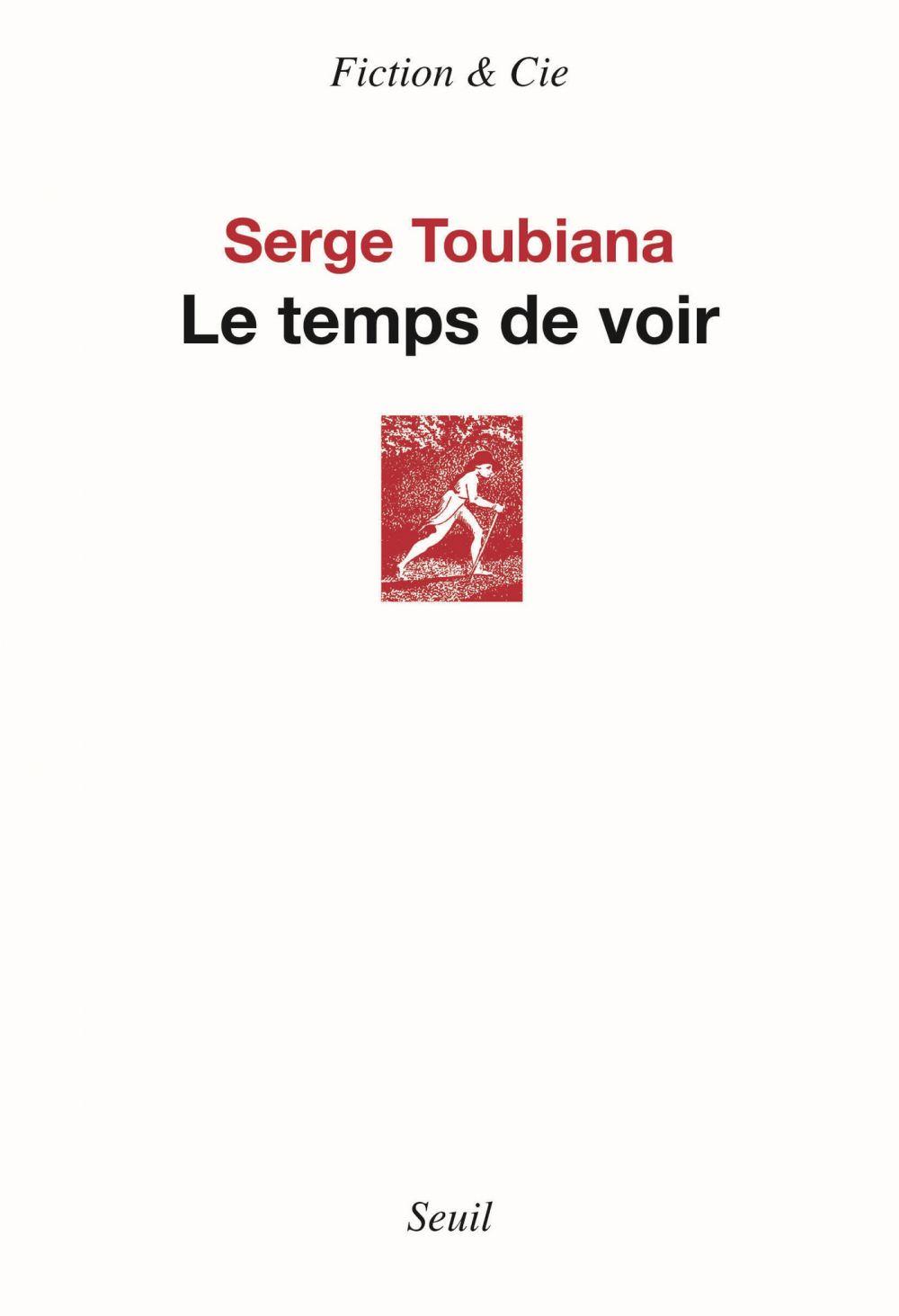 Le Temps de voir | Toubiana, Serge (1949-....). Auteur