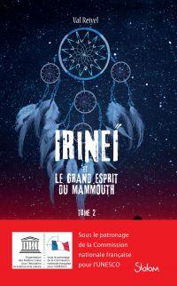 Irineï et le Grand Esprit du mammouth (T2) - Lecture roman jeunesse fantastique - Dès 10 ans | REIYEL, Val. Auteur