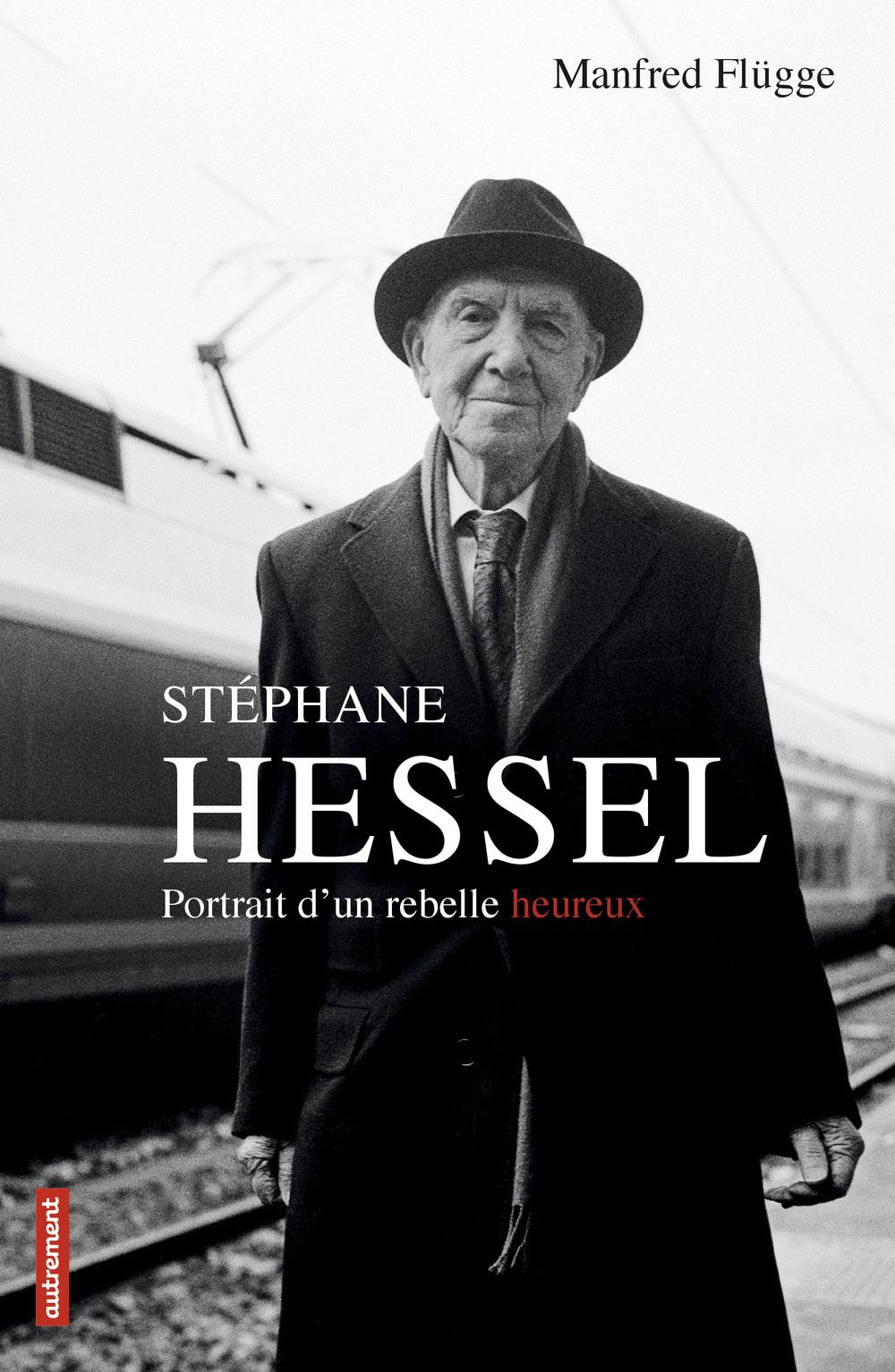 Stéphane Hessel, PORTRAIT D'UN REBELLE HEUREUX