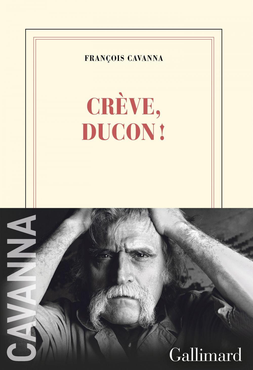 Crève, Ducon ! | Cavanna, François. Auteur