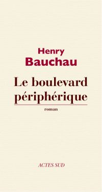 Le Boulevard périphérique | Bauchau, Henry (1913-2012). Auteur