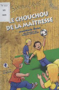 Le Chouchou de la maîtresse | Mulot, Jean-Marie. Auteur