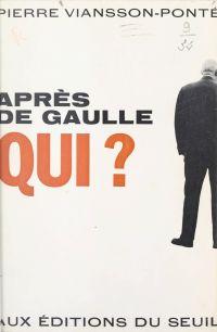 Après de Gaulle qui ?