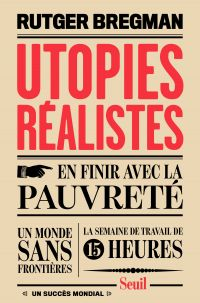 Utopies réalistes | Bregman, Rutger. Auteur