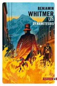 Les Dynamiteurs | Whitmer, Benjamin. Auteur