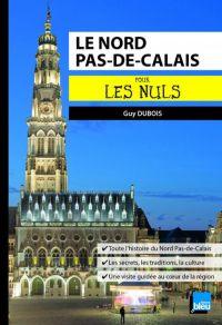 Le Nord Pas-de-Calais pour les Nuls poche