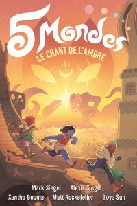 5 Mondes (Tome 4) - Le chan...