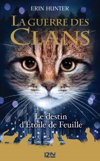 La Guerre des Clans HS : Le destin d'Étoile de Feuille | HUNTER, Erin. Auteur