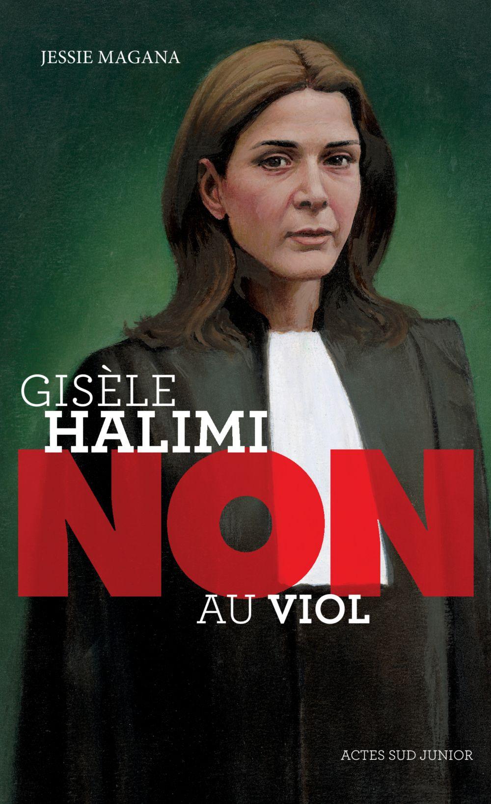 """Gisèle Halimi : """"non au viol""""   Magana, Jessie. Auteur"""