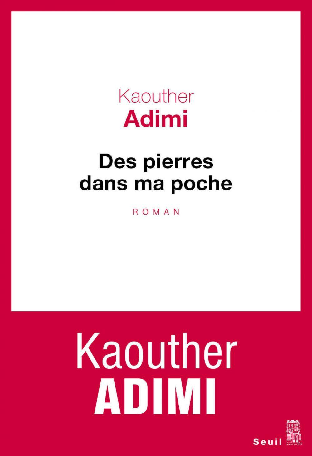 Des pierres dans ma poche | Adimi, Kaouther (1986-....). Auteur