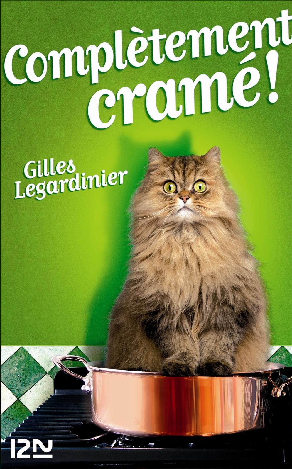 Complétement cramé ! | LEGARDINIER, Gilles