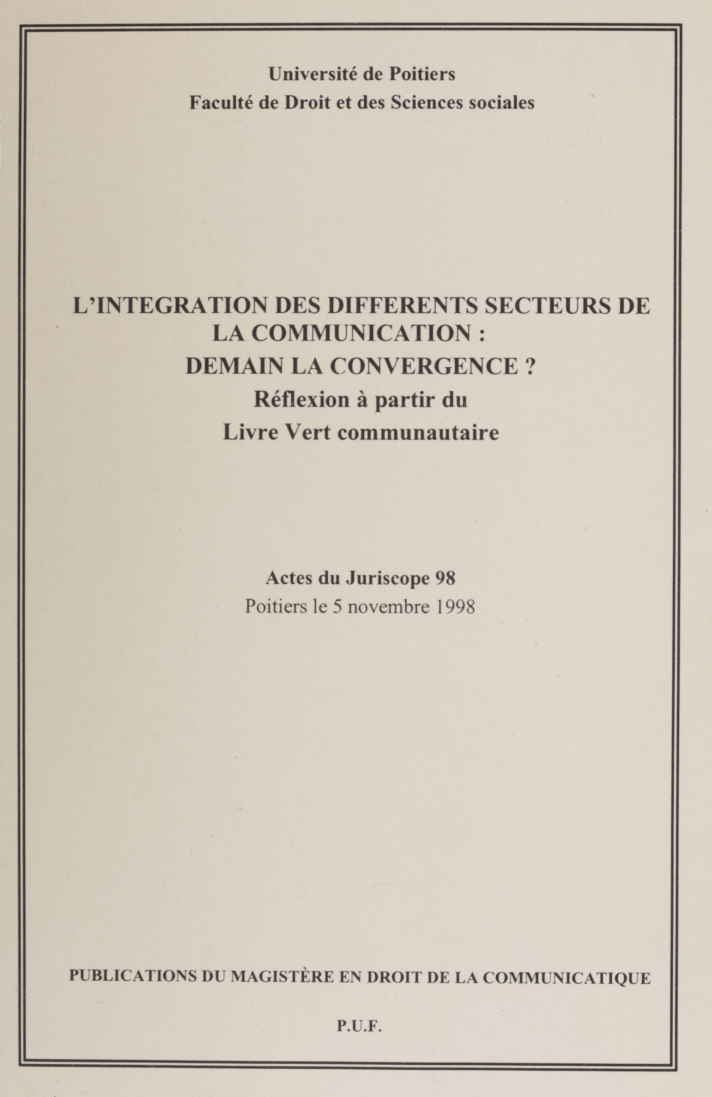 L'Intégration des différents secteurs de la communication : demain la convergence ?