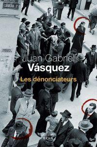 Les abandonné - Dénonciateurs | Vásquez, Juan Gabriel. Auteur