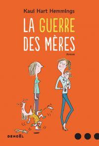 La Guerre des mères | Hart Hemmings, Kaui. Auteur