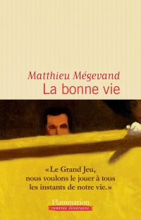 La bonne vie | Mégevand, Matthieu