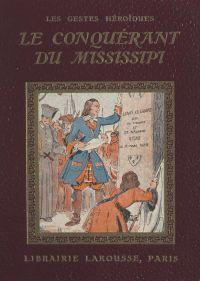 Le conquérant du Mississipi
