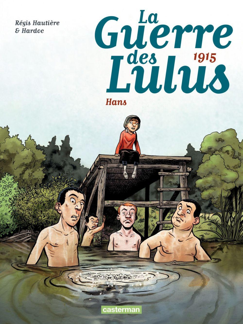 La Guerre des Lulus (Tome 2) - 1915, Hans | Hautière, Régis. Auteur