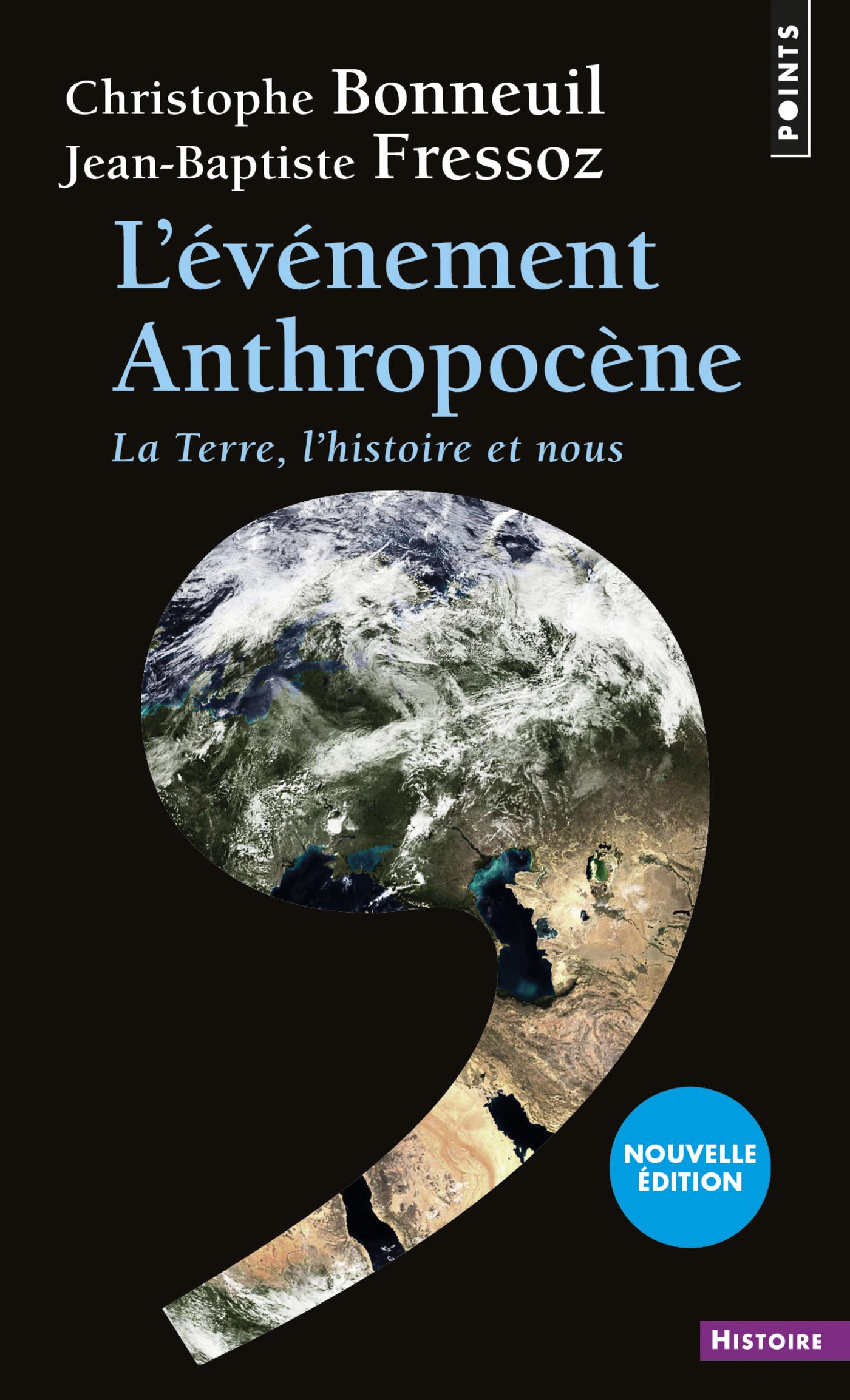 L'Événement anthropocène. La Terre, l'histoire et nous | Fressoz, Jean-Baptiste
