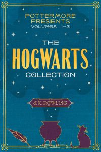 Pottermore Presents Volumes 1-3 The Hogwarts Collection